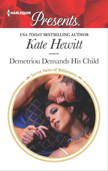 Demetriou Demands His Child - A Secret Baby Romance ekitaplar by Kate Hewitt
