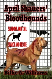 April Shauers' Bloodhounds ebook by Billie A. Williams