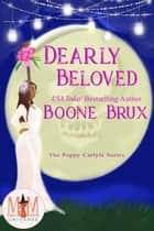 Dearly Beloved: Magic and Mayhem Universe - Poppy Carlyle Chronicles, #3 ebook by