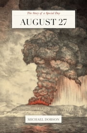 August 27: The Story of a Special Day ebook by Michael Dobson