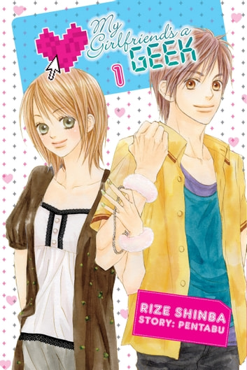 My Girlfriend's a Geek, Vol. 1 ebook by Pentabu,Rize Shinba