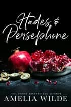 Hades & Persephone ebook by Amelia Wilde