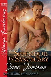 Splendor in Sanctuary ebook by Jane Jamison