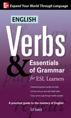 English Verbs & Essentials of Grammar for ESL Learners ebook by Swick