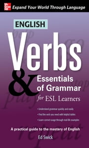 English Verbs & Essentials of Grammar for ESL Learners eBook by Ed Swick