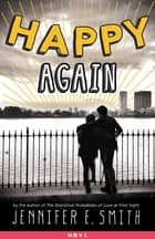 Happy Again ebook by Jennifer E. Smith