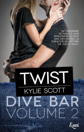 Twist - Dive Bar - Volume 2 eBook by Kylie Scott