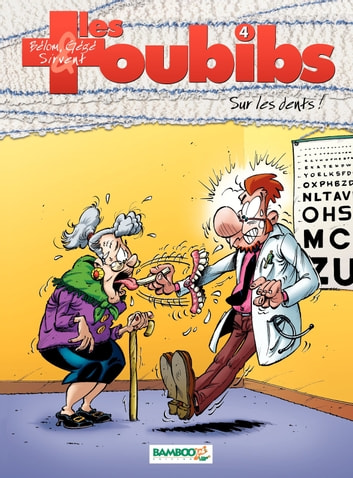 Les Toubibs - Tome 4 - Sur les dents ! ebook by Gégé,Belom
