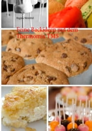 Feine Backideen mit dem Thermomix TM5 ebook by Regina Meinfeld