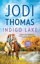 Indigo Lake - A Small-Town Texas Cowboy Romance ebook by Jodi Thomas