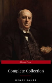 Henry James: The Complete Collection ebook by Henry James