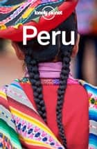 Lonely Planet Peru ebook by Lonely Planet, Carolyn McCarthy, Greg Benchwick,...