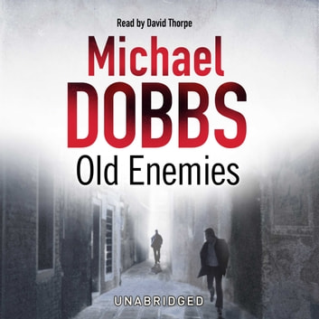 Old Enemies audiobook by Michael Dobbs