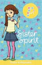 Go Girl: Sister Spirit ebook by Thalia Kalkipsakis