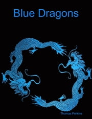 Blue Dragons ebook by Thomas Perkins