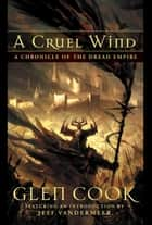 A Cruel Wind ebook by Glen Cook