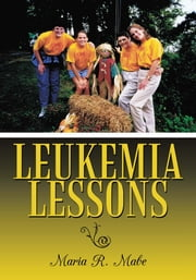 Leukemia Lessons ebook by Maria R. Mabe