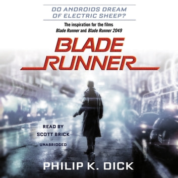 Blade Runner - Originally published as Do Androids Dream of Electric Sheep? audiobook by Philip K. Dick