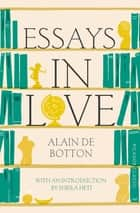Essays In Love ebook by Alain De Botton
