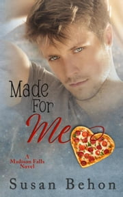 Made For Me - Madison Falls, #3 ebook by Susan Behon