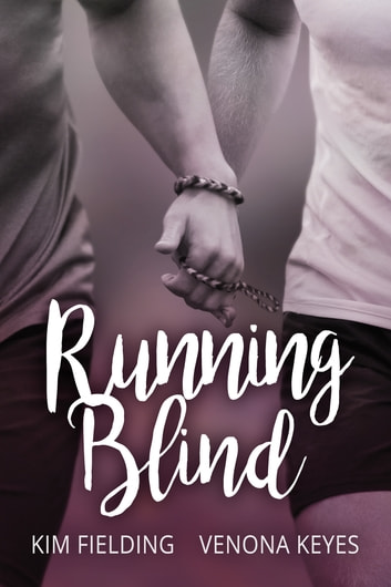 Running Blind ebook by Kim Fielding,Venona Keyes