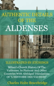 Authentic Details of the Aldenses ebook by Bracebridge, Charles Holte