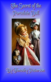 The Secret of the Porcelain Doll ebook by Timothy Paterson