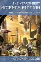 The Year's Best Science Fiction: Twenty-Third Annual Collection ebook by Gardner Dozois
