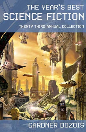 The Year's Best Science Fiction: Twenty-Third Annual Collection ebook by