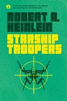 Starship Troopers ebook by Robert A. Heinlein