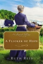 A Flicker of Hope - An Amish Home Novella ebook by Ruth Reid