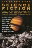 The Year's Best Science Fiction: Twelfth Annual Collection ebook by Gardner Dozois