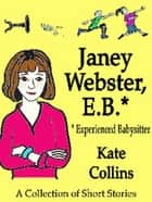 Janey Webster, E.B.* (Experienced Babysitter) ebook by Kate Collins