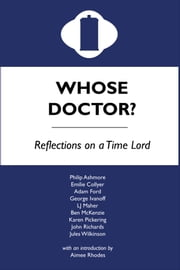 Whose Doctor? Reflections on a Time Lord ebook by Adam Ford