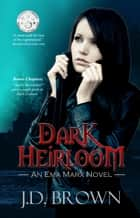Dark Heirloom ebook by J.D. Brown