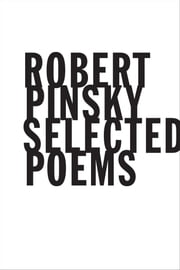 Selected Poems ebook by Robert Pinsky
