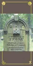 Stories in Stone ebook by Douglas Keister