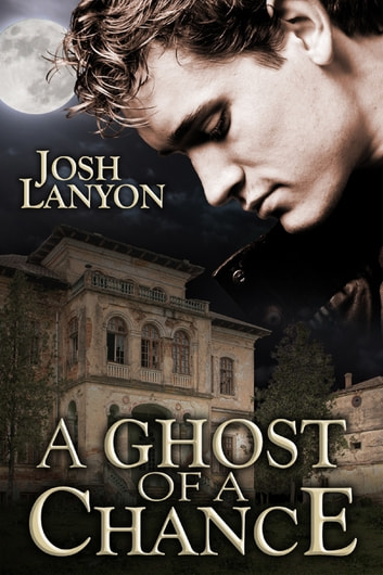 A Ghost of a Chance ebook by Josh Lanyon