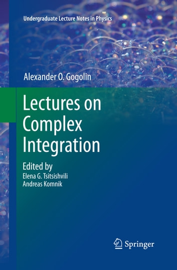 Lectures on Complex Integration ebook by A. O. Gogolin