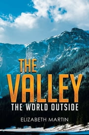 The Valley - The World Outside ebook by Elizabeth Martin