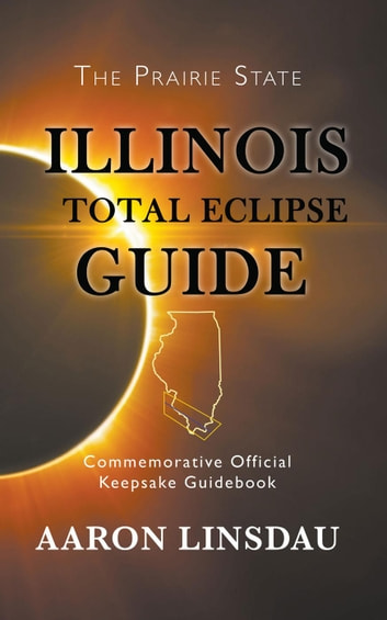 Illinois Total Eclipse Guide ebook by Aaron Linsdau