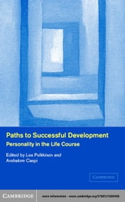 Paths to Successful Development: Personality in the Life Course ebook by Pulkkinen, Lea