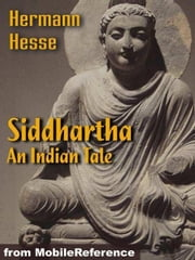 Siddhartha - An Indian Tale (Mobi Classics) ebook by Hermann Hesse