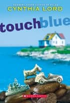 Touch Blue ebook by Cynthia Lord