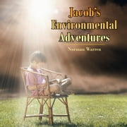 Jacob's Environmental Adventures ebook by Norman Warren
