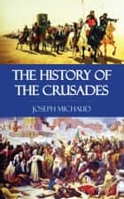 The History of the Crusades ebook by
