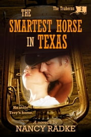 The Smartest Horse in Texas ebook by Nancy Radke
