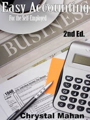 Easy Accounting for the Self-Employed 2nd Edition ebook by Chrystal Mahan