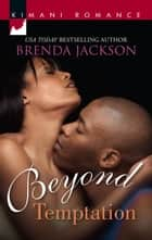 Beyond Temptation ebook by Brenda Jackson