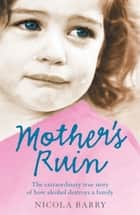 Mother's Ruin ebook by Nicola Barry